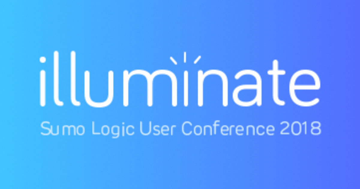 Call for Speakers for Illuminate 2018 Now Open! | Sumo Logic